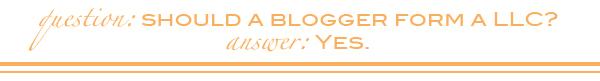 Should a blogger for a LLC?