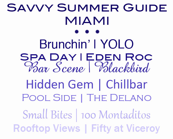 Savvy Summer Guide   Miami