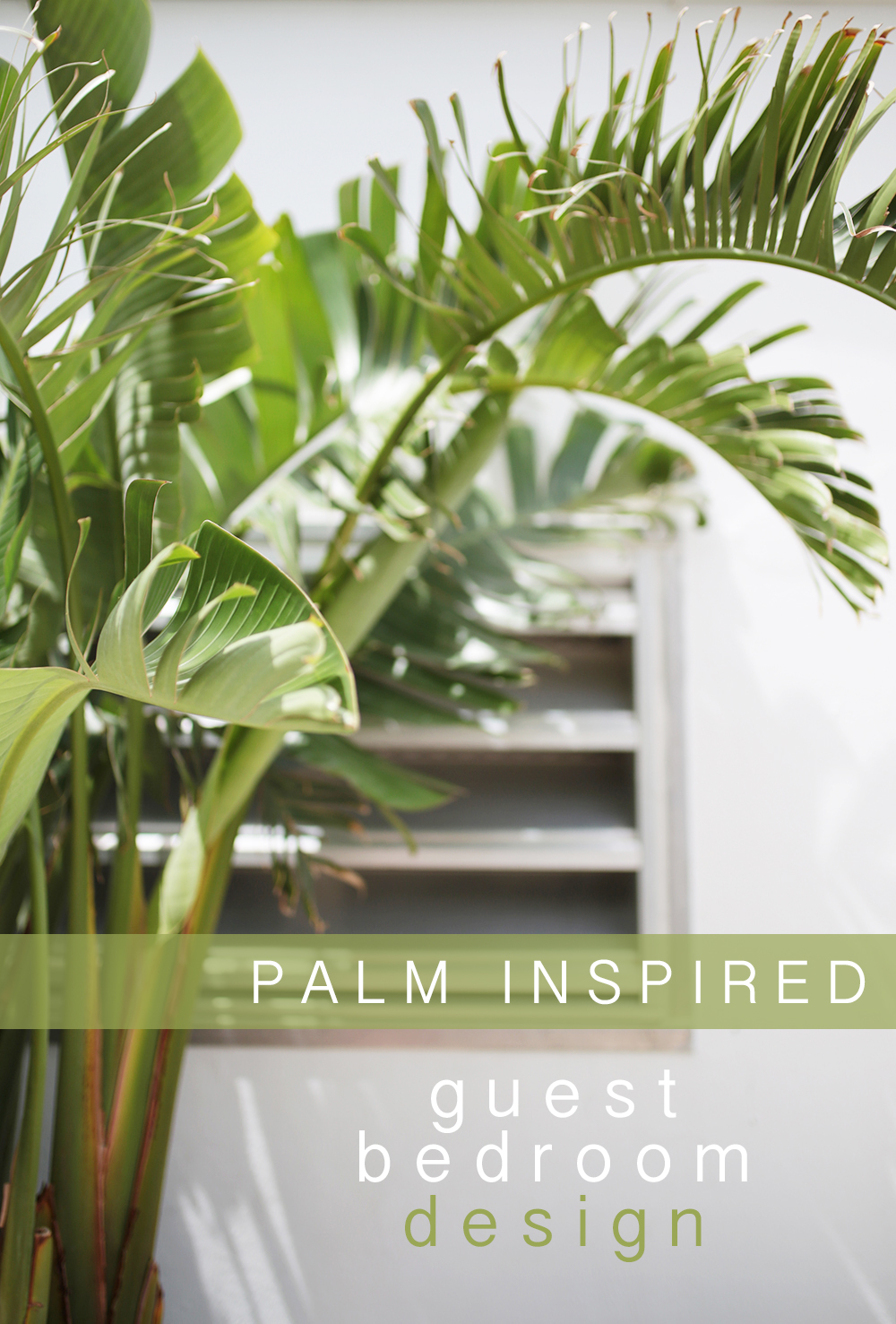 Palm Inspired Guest Bedroom Design with Samsung